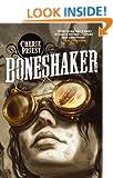 Boneshaker (The Clockwork Century Book 1)