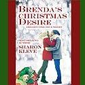 Brenda's Christmas Desire: Dreams Come True Series, Book 2 (       UNABRIDGED) by Sharon Kleve Narrated by Em Eldridge