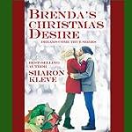 Brenda's Christmas Desire: Dreams Come True Series, Book 2   Sharon Kleve
