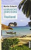 Gebrauchsanweisung für Thailand (Piper Gebrauchsanweisungen, Band 27606)