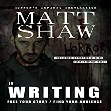 Is Writing: Free Your Story/Find Your Audience Audiobook by Matt Shaw Narrated by Julian Seager