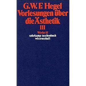 Werke in 20 Bänden mit Registerband: 15: Vorlesungen über die Ästhetik III (suhrkamp taschenbuch