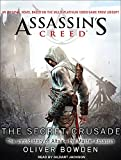 Oliver Bowden Assassin's Creed: The Secret Crusade (Assassin's Creed (Numbered))