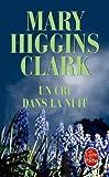 echange, troc Mary Higgins Clark - Un cri dans la nuit