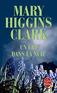 a book report on a cry in the night by mary higgins clark A cry in the night mass market paperback – dec 1 1993  mary higgins clark,  the new york times bestselling queen of suspense shares  stars 74  customer reviews amazon bestsellers rank: #471,388 in books (see top 100 in  books.