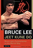 Jeet Kune Do: Bruce Lee's Commentaries on the Martial Way (Bruce Lee Library) (0804831327) by Lee, Bruce