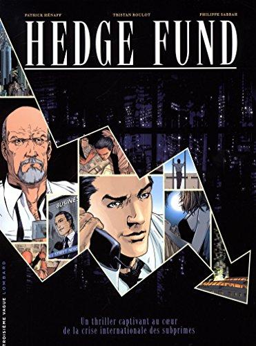 Hedge Fund, Tomes 1 à 3 : Des hommes d'argent ; Actifs toxiques ; La stratégie du chaos