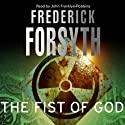 The Fist of God (       UNABRIDGED) by Frederick Forsyth Narrated by John Franklyn-Robbins