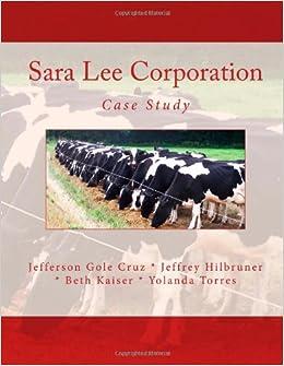 sara lee case study Encuentra sara lee corporation: case study de mrs beth locher kaiser, mr jefferson gole cruz, mr jeffrey hilbruner, yolanda torres (isbn: 9781480239548) en amazon.