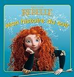 echange, troc Walt Disney - Rebelle, Mon histoire du soir