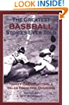 The Greatest Baseball Stories Ever To...
