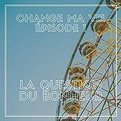 La question du bonheur (Change ma vie 1)   Clotilde Dusoulier
