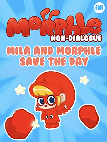 Morphle Non-Dialogue - Mila and Morphle Save the Day on Amazon Prime Instant Video UK