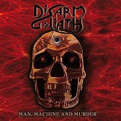 Disarm Goliath - Man, Machine and Murder