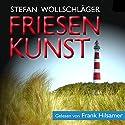 Friesenkunst: Ostfriesen-Krimi Hörbuch von Stefan Wollschläger Gesprochen von: Frank Hilsamer