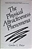 The Physical Attractiveness Phenomena (Perspectives in Social Psychology)
