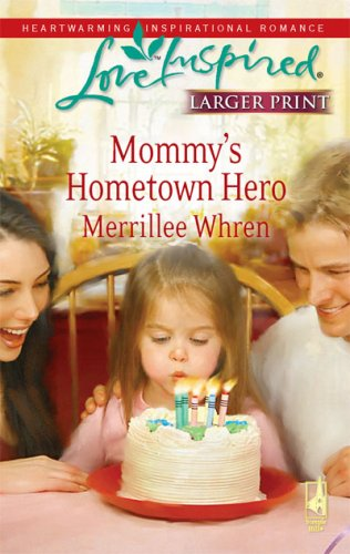Mommy's Hometown Hero (The Dalton Brothers, Book 2) (Larger Print Love Inspired #477), Merrillee Whren