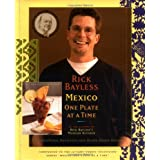 Rick Bayless Mexico One Plate At A Time ~ Jeanmarie Brownson