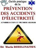 Guide pratique  de la pr�vention des accidents d'�lectricit� (Sensibilisation et  premiers secours)