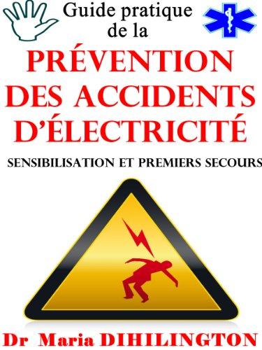 Couverture du livre Guide pratique  de la prévention des accidents d'électricité (Sensibilisation et  premiers secours)