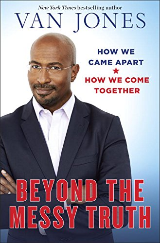 Book Cover: Beyond the Messy Truth: How We Came Apart, How We Come Together