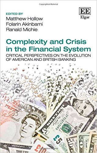 Complexity and Crisis in the Financial System: Critical Perspectives on the Evolution of American and British Banking