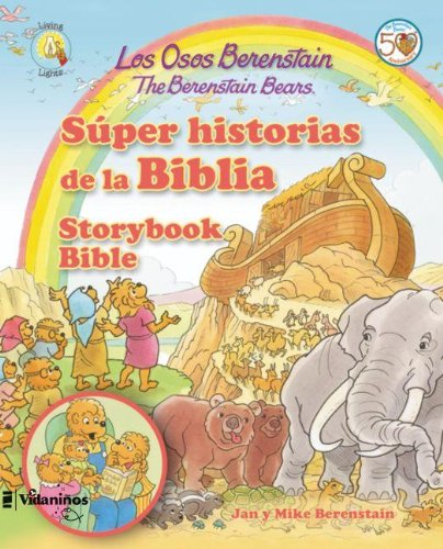 Los Osos Berenstain s per historias de la Biblia / The Berenstain Bears Storybook Bible (Spanish Edition)