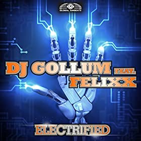 DJ Gollum feat. Felixx-Electrified