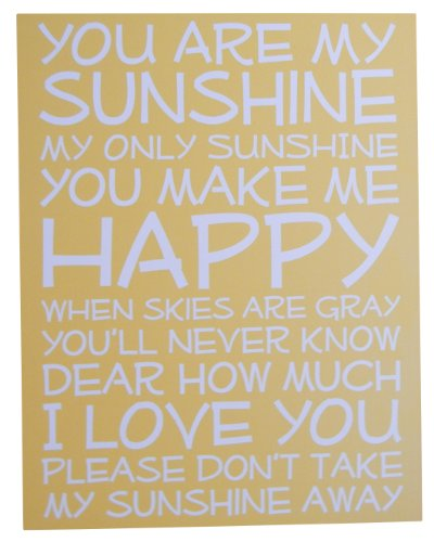 You Are My Sunshine Sign- Yellow Background/White Font - 14 x 18 - Makes a Great Decoration, Wall Art, Gift, Decor in Any Beach House, Cabin, Cottage, Home, or Lodge. Made in USA.