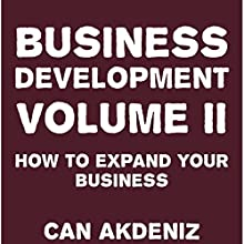 Business Development Volume II: How to Expand Your Business (       UNABRIDGED) by Can Akdeniz Narrated by David Williams