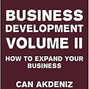 Business Development Volume II: How to Expand Your Business Audiobook