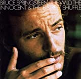 The Wild, The Innocent And The E Street Shuffle Bruce Springsteen