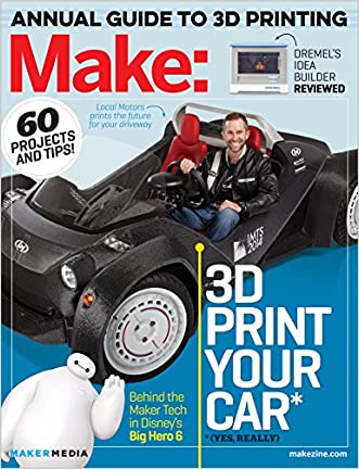 Make: Technology on Your Time Volume 42: 3D Printer Buyer's Guide written by Jason Babler