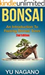 Bonsai: An Introduction to Raising Bo...