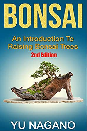 bonsai an introduction to raising bonsai trees 2nd edition botanical home garden. Black Bedroom Furniture Sets. Home Design Ideas