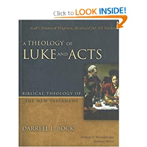 A Theology of Luke and Acts: God's Promised Program, Realized for All Nations (Biblical Theology of the New Testament Series)