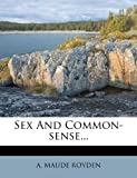 img - for Sex And Common-sense... book / textbook / text book