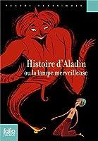 Histoire d'Aladin ou la lampe merveilleuse