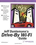 Jeff Duntemann's Drive-By Wi-Fi Guide (1932111743) by Duntemann, Jeff