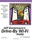 Jeff Duntemann's Drive-By Wi-Fi Guide (1932111743) by Duntemann, Jeff