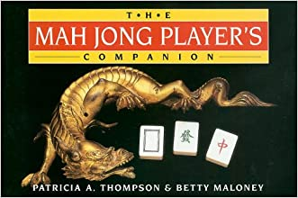 The Mah Jong Player's Companion written by Patricia A. Thompson