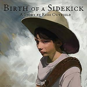 Birth of a Sidekick Audiobook