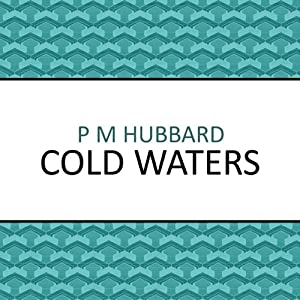 Cold Waters | [P. M. Hubbard]