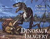 img - for Dinosaur Imagery: The Science of Lost Worlds and Jurassic Art: The Lanzendorf Collection book / textbook / text book