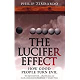 The Lucifer Effect: How Good People Turn Evilby Philip Zimbardo