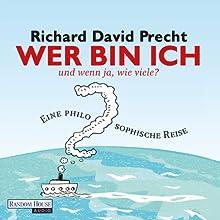 Wer bin ich - und wenn ja, wie viele? (       ungekürzt) von Richard David Precht Gesprochen von: Bodo Primus