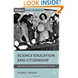 Science Education and Citizenship: Fairs, Clubs, and Talent Searches for American Youth, 1918-1958 (Historical...