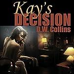 Kay's Decision | D. W. Collins