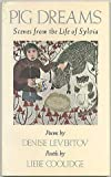 img - for Pig Dreams: Scenes from the Life of Sylvia by Denise Levertov (1981-10-03) book / textbook / text book
