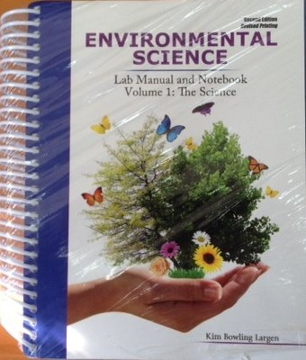 Environmental Science: Lab Manual and Notebook: Volume 1:...